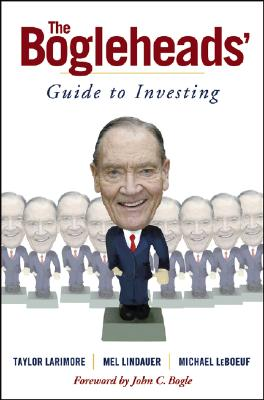 The Bogleheads' Guide to Investing - Larimore, Taylor, and Lindauer, Mel, and LeBoeuf, Michael, PH.D.