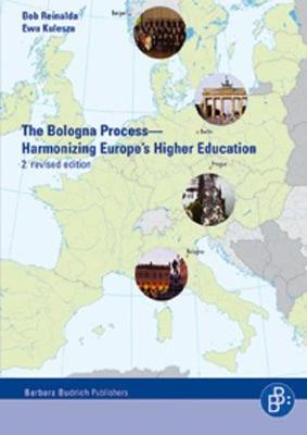The Bologna Process - Harmonizing Europe's Higher Education: Including the Essential Original Texts (2nd Revised Edition) - Reinalda, Bob, and Kulesza, Ewa, and Klingemann, Hans-Dieter (Foreword by)