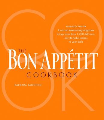 The Bon Appetit Cookbook - Fairchild, Barbara