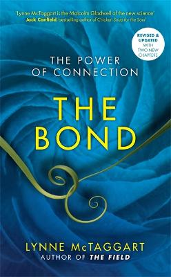 The Bond: The Power of Connection - McTaggart, Lynne