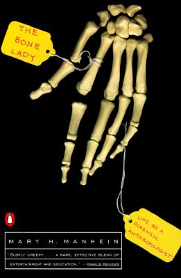 The Bone Lady: Life as a Forensic Anthropologist - Manhein, Mary H
