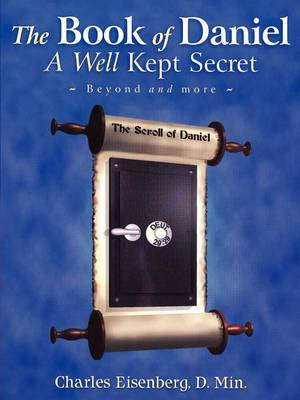 The Book of Daniel- A Well Kept Secret - Eisenberg, Charles