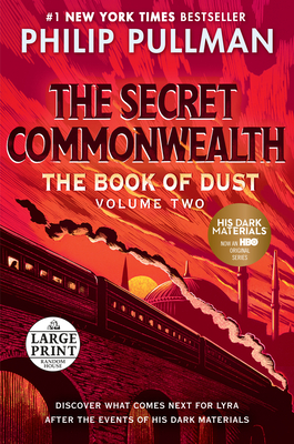The Book of Dust: The Secret Commonwealth (Book of Dust, Volume 2) - Pullman, Philip