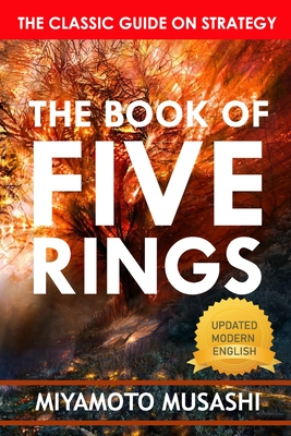 The Book of Five Rings: A Classic Text on the Japanese Way of the Sword - Musashi, Miyamoto
