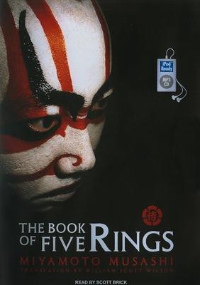 The Book of Five Rings - Musashi, Miyamoto, and Brick, Scott (Narrator)