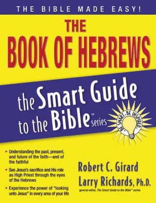The Book of Hebrews - Girard, Robert C, Dr., and Richards, Larry, Dr. (Editor)