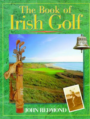 The Book of Irish Golf - Redmond, John