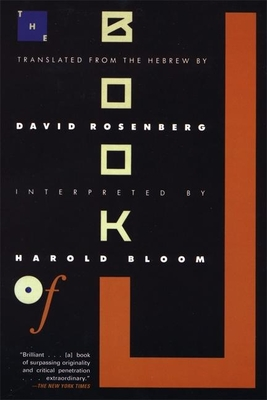 The Book of J - Rosenberg, David (Translated by), and Bloom, Harold (Contributions by)
