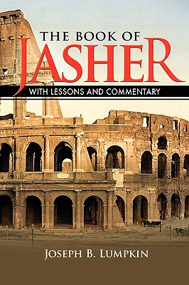 The Book of Jasher With Lessons and Commentary - Lumpkin, Joseph B