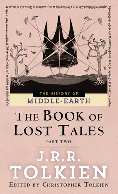The Book of Lost Tales: Part II - Tolkien, J R R