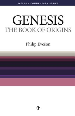The Book of Origins: Genesis Simply Explained - Eveson, Philip H