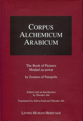 The Book of Pictures Musfah As-Suwar - Zosimos of Panopolis, and Abt, Theodor (Translated by), and Fuad, Salwa (Translated by)