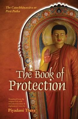The Book of Protection: The Cuta-bhanavara or Pirit Potha - Thera, Piyadassi
