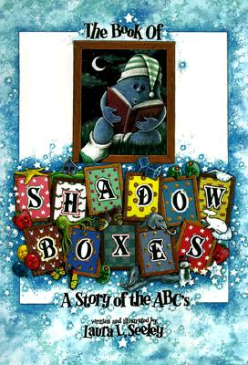 The Book of Shadowboxes: A Story of the ABCs - Seeley, Laura L