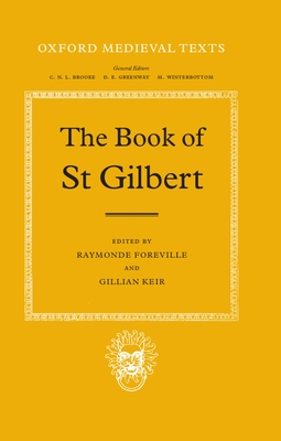 The Book of St. Gilbert - Gilbert of Sempringham, Saint, and Foreville, Raymonde (Editor), and Keir, Gillian (Editor)