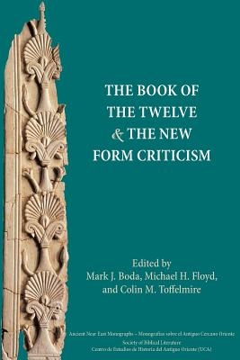 The Book of the Twelve and the New Form Criticism - Boda, Mark J