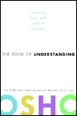 The Book of Understanding: Creating Your Own Path to Freedom - Osho