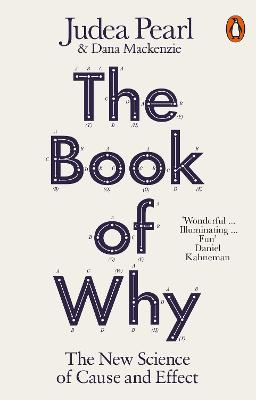 The Book of Why: The New Science of Cause and Effect - Pearl, Judea