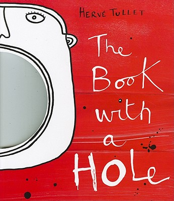 The Book with a Hole - Tullet, Herve