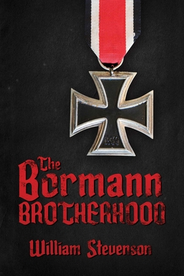 The Bormann Brotherhood - Stevenson, William