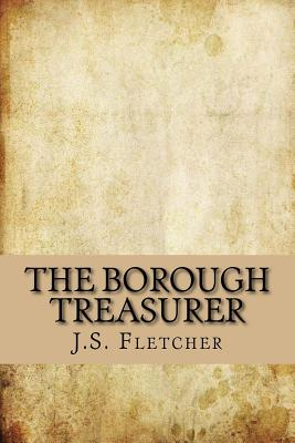 The Borough Treasurer - Fletcher, J S