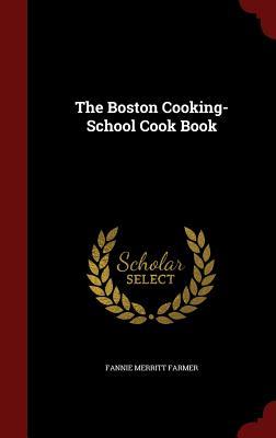 The Boston Cooking-School Cook Book - Farmer, Fannie Merritt