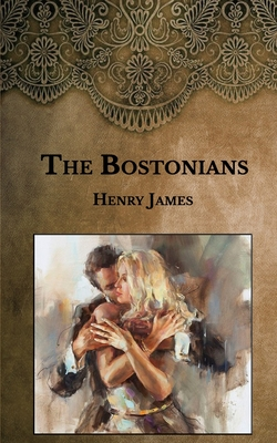 The Bostonians - James, Henry