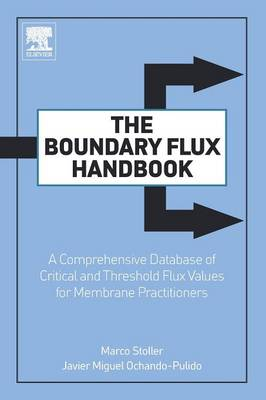 The Boundary Flux Handbook: A Comprehensive Database of Critical and Threshold Flux Values for Membrane Practitioners - Stoller, Marco