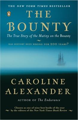 The Bounty: The True Story of the Mutiny on the Bounty - Alexander, Caroline