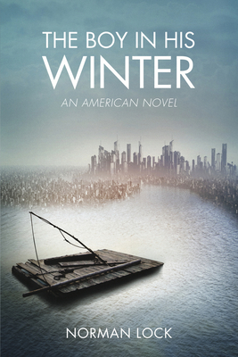 The Boy in His Winter: An American Novel - Lock, Norman