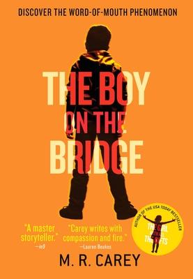 The Boy on the Bridge - Carey, M R