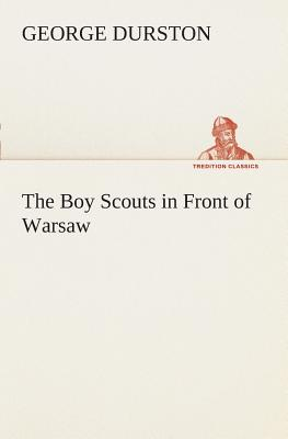 The Boy Scouts in Front of Warsaw - Durston, George