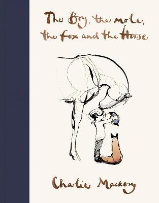 The Boy, The Mole, The Fox and The Horse - Mackesy, Charlie