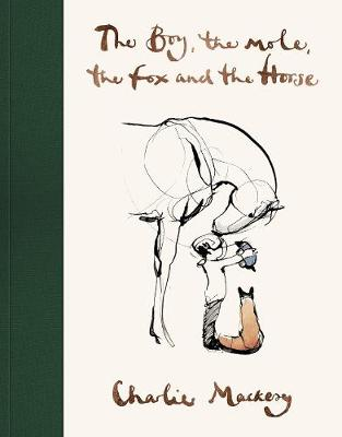 The Boy, The Mole, The Fox and The Horse - Mackesy, Charlie