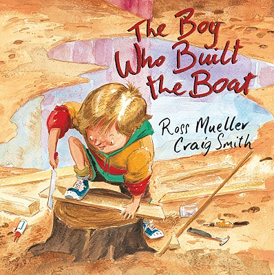 The Boy Who Built the Boat - Mueller, Ross