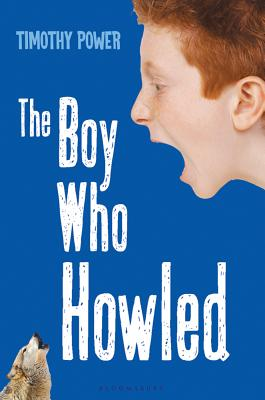 The Boy Who Howled - Power, Timothy