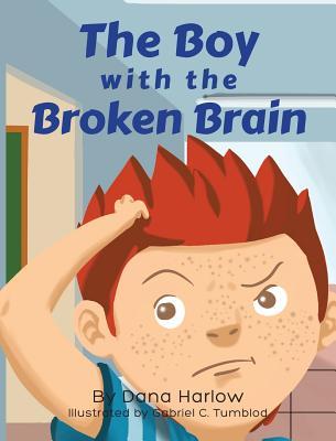 The Boy with the Broken Brain - Harlow, Dana
