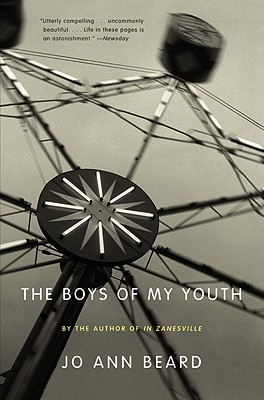 The Boys of My Youth - Beard, Jo Ann