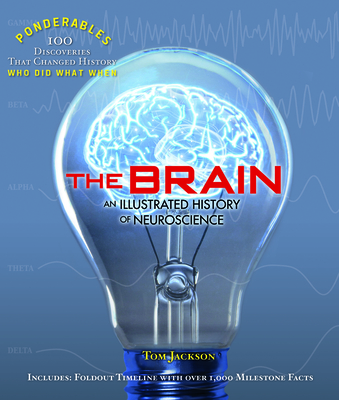 The Brain: An Illustrated History of Neuroscience - Jackson, Tom