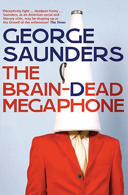 The Brain-Dead Megaphone - Saunders, George