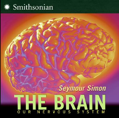 The Brain: Our Nervous System - Simon, Seymour