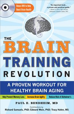 The Brain Training Revolution: A Proven Workout for Healthy Brain Aging - Bendheim, Paul