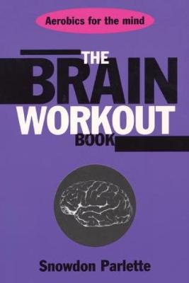 The Brain Workout Book - Parlette, Snowden