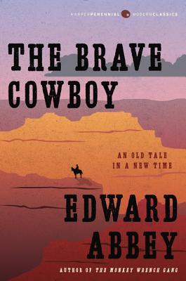 The Brave Cowboy: An Old Tale in a New Time - Abbey, Edward