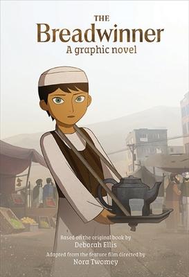 The Breadwinner: A Graphic Novel - Ellis, Deborah (Original Author), and Aircraft Pictures Cartoon Saloon and Melusine