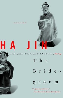 The Bridegroom: Stories - Jin, Ha