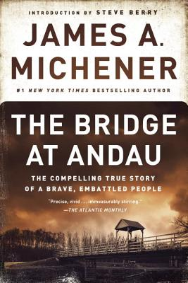 The Bridge at Andau: The Compelling True Story of a Brave, Embattled People - Michener, James A, and Berry, Steve (Introduction by)