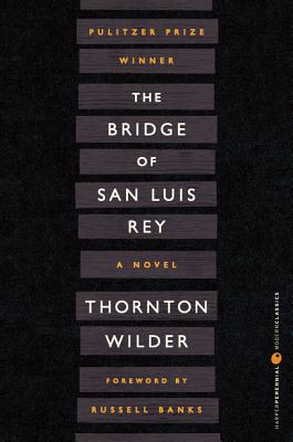The Bridge of San Luis Rey - Wilder, Thornton, and Banks, Russell (Foreword by)