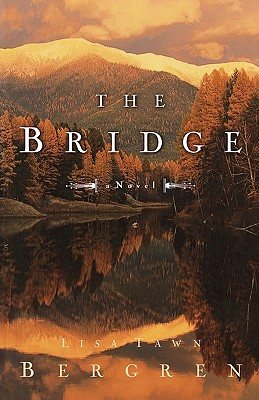 The Bridge - Bergren, Lisa Tawn