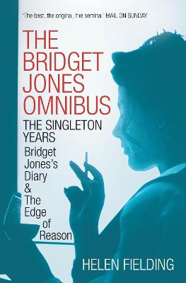 The Bridget Jones Omnibus: The Singleton Years - Fielding, Helen